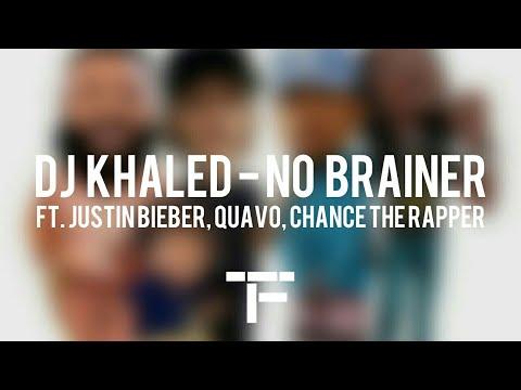 [TRADUCTION FRANÇAISE] Dj Khaled - No Brainer ft. Justin Bieber, Quavo, Chance The Rapper