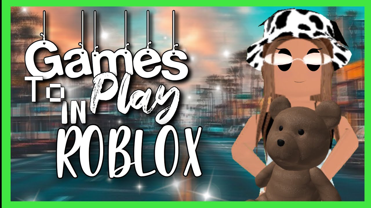 Top 5 Games To Play In Roblox When Your Bored Peachii Liightz