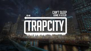 Vanic x K.Flay - Can\'t Sleep
