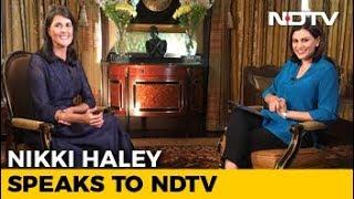 Exclusive: Nikki Haley Speaks to NDTV