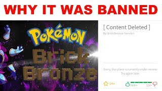 WHY POKEMON BRICK BRONZE WAS DELETED (Roblox)