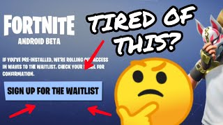 """Stuck on """"Signup For The Waitlist"""" on Fortnite Android Beta? then watch this video.. (SARCASM)"""