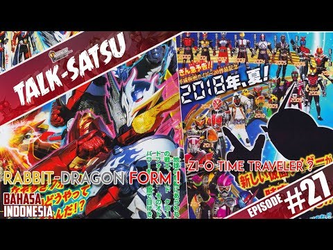 TALK-SATSU #27 - KAMEN RIDER ZI-O BERTEMAKAN TIME TRAVELER ? + PENAMPAKAN BUILD RABBIT-DRAGON FORM !