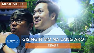 Eevee - Gisingin Mo Na Lang Ako (Kung Tayo Na) (Official Music Video)