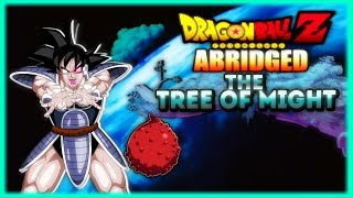 Dragonball Z Abridged The Tree of Might: FEED ME!