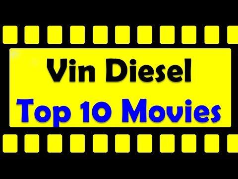 Top 10 Best Vin Diesel Movies List - YouTube