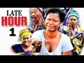 Late Hour (episode 1) - 2017 Latest Nigerian Nollywood Movie HD