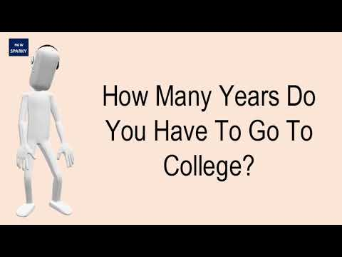 How Many Years Do You Have To Go To College?