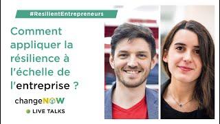 LiveTALKS l Comment appliquer la résilience à l'échelle de l'entreprise? #ResilientEntrepreneurs