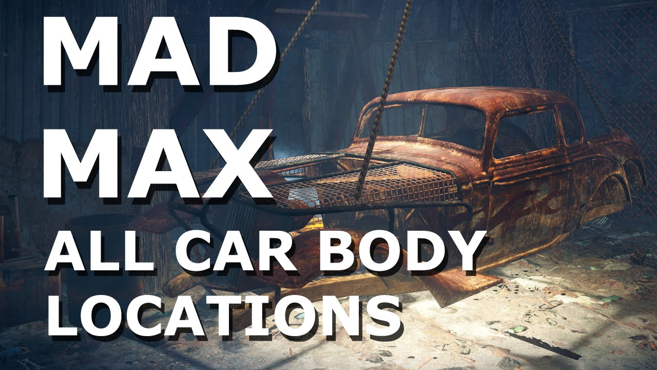 Mad Max All Car Bodys Locations Youtube