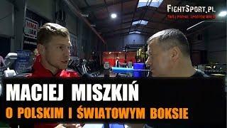 Maciej Miszkiń: Polski boks po śmierci A.Gmitruka, krytka, Tyson Fury vs Deontay Wilder