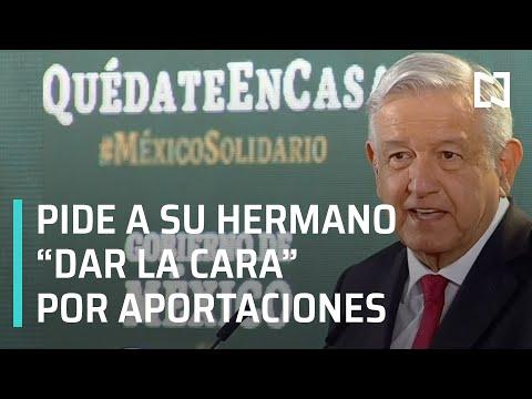 AMLO pide a su hermano Pío y a David León no ampararse por aportaciones a Morena - En Punto