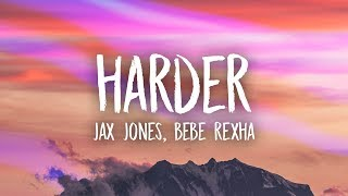 Gambar cover Jax Jones, Bebe Rexha - Harder (Lyrics)