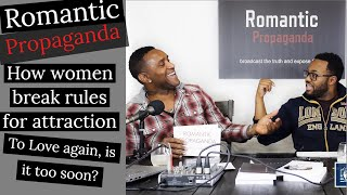 Podcast:  Romantic Propaganda Episode 2 - Love, how soon is too soon/How attraction breaks rules