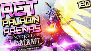 BFA RET PVP: WoW Arenas with Commentary (Level 120)