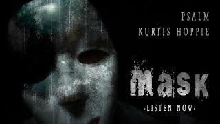 "Christian Rap - Psalm - ""Mask"" ft Kurtis Hoppie [Lyric Video](@ChristianRapz)"