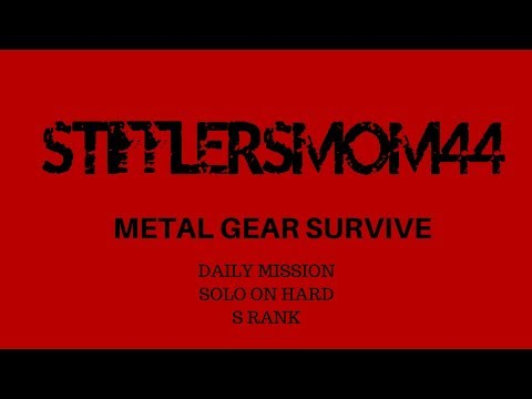 METAL GEAR SURVIVE solo daily hard mission S rank