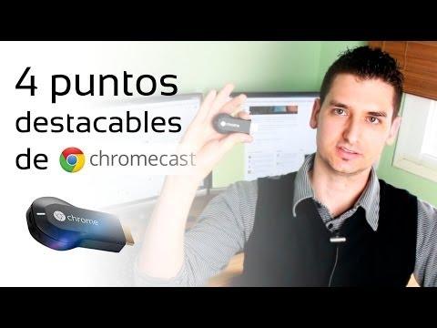 4 puntos destacables de Chromecast