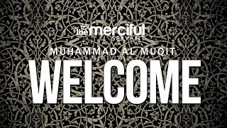 Welcome - Beautiful Nasheed - Muhammad al Muqit