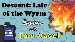 Descent, 2nd Edition:  Lair of the Wyrm Review - with Tom Vasel