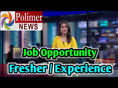 Polimer News Channel Job Opportunity For Fresher & Experiencer Wanted | Tamil News Channel Jobs
