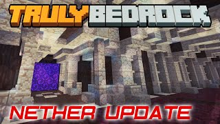 Truly Bedrock | NETHER UPDATE | Minecraft Bedrock Edition [Season 1]