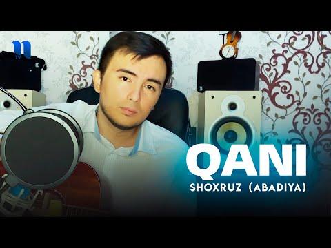 Shoxruz Abadiya - Qani