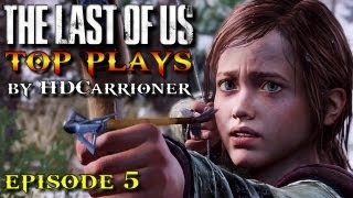 "The Last of Us: Top 5 Plays - Episode 5 ""4 of a kind"""