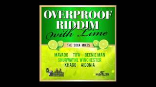 Khago - Tun Up Di Ting (Soca) [Overproof Riddim with Lime (The Soca Mixes)]