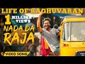 Life Of Raghuvaran Nada Da Raja Official Video