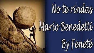 No te rindas -Mario Benedetti -Declamado por Feneté