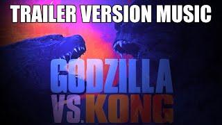 GODZILLA vs KONG Trailer Music Version