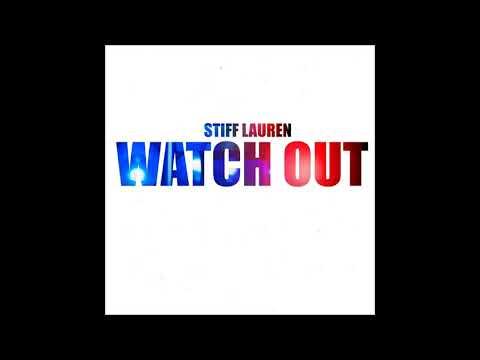 Stiff Lauren - Watch Out For Dem Boys (Audio)