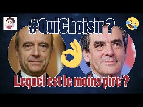 Fillon / Juppé (LR) : lequel est le moins pire ? - 01 - #QuiChoisir ?