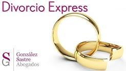Divorcio Express | Pasos para Divorciarse | González Sastre Abogados