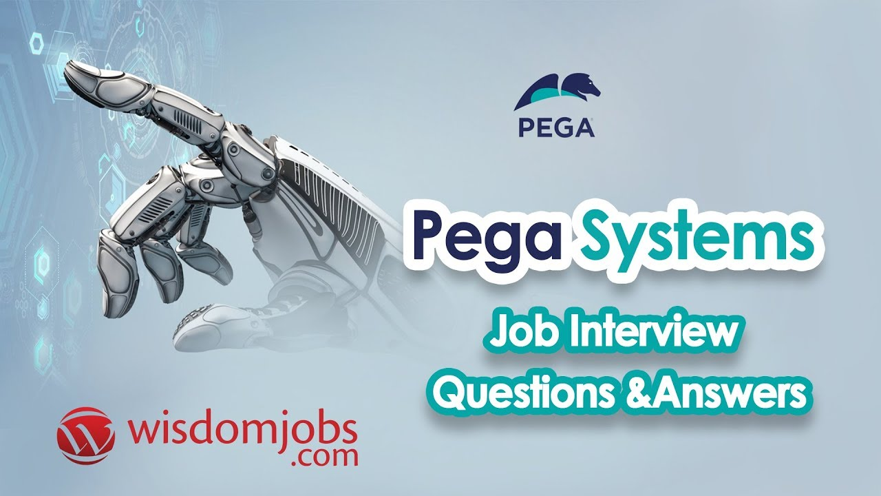 TOP 250+ Pega Systems Interview Questions and Answers 11 August 2019