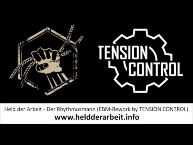 Held der Arbeit - Der Rhythmusmann (EBM-Rework by TENSION CONTROL)