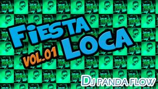 DJ PANDA FLOW   Fiesta loca Vol 01