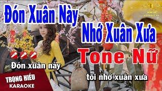 Karaoke Đón Xuân Này Nhớ Xuân Xưa Tone Nữ Nhạc Sống | Trọng Hiếu