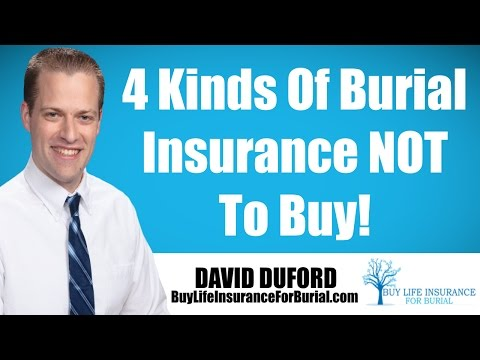 Final Expense Burial Insurance - 4 Types NOT To Buy