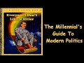 Everyone I Don't Like is Hitler. The Millennial's Guide to Modern Day Politics!