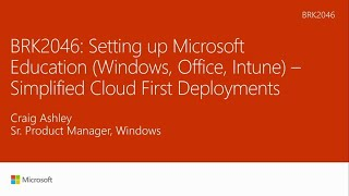 Setting up Microsoft Education: Simplified cloud-first deployments | BRK2046