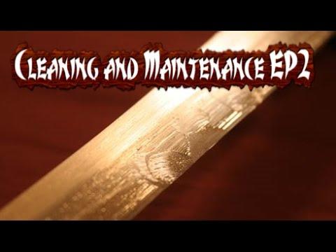 Katana: cleaning and Maintenance EP2