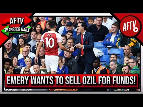Unai Emery Wants To Sell Ozil To Raise Funds!  | AFTV Transfer Daily