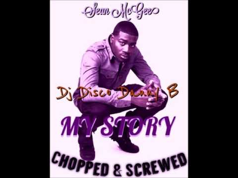 Sean McGee - My Story (Chopped & Screwed)