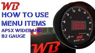 How to Use APSX WIDEBAND B2 Digital Boost Gauge Menu