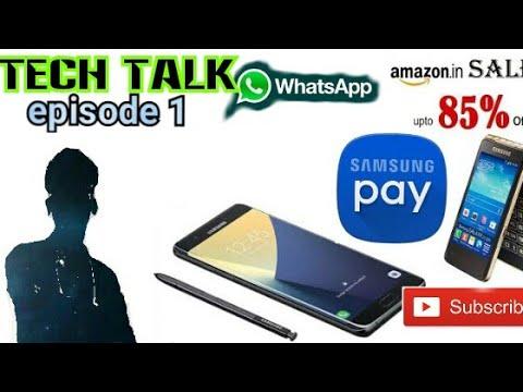 Tech Talk #1    Samsung Note 8,flip Phone,samsung Pay App,amazon Great Indian Sale,etc
