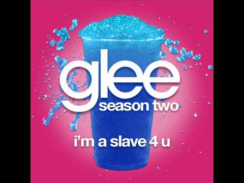Glee - I'm A Slave 4 U [LYRICS]