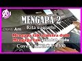 MENGAPA 2 - Rita Sugiarto - Karaoke Dangdut Korg Pa300