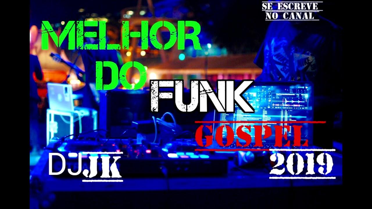 Melhor Do Funk Gospel 2019 ......( Playlist )......( DJJK ).............